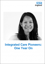 Integrated Care Pioneers: One Year On